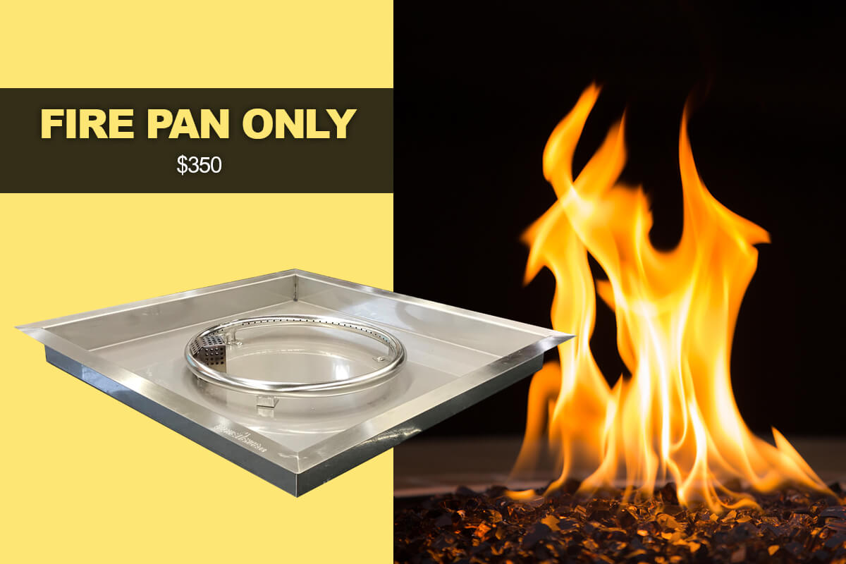 Fire Pan Only $250